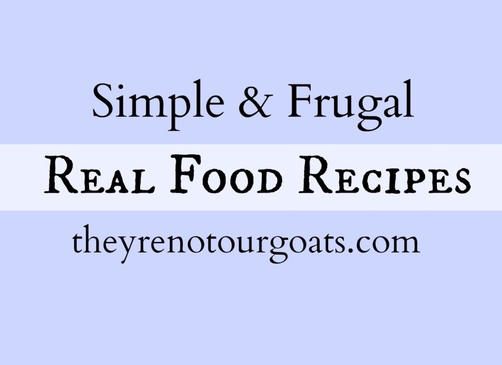Simple and Frugal Real Food Recipes