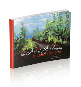 The Art of Gardening Building Your Soil