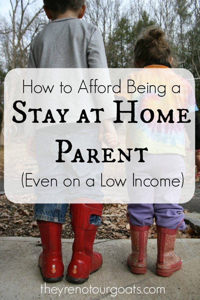 How to Afford Being a Stay at Home Parent