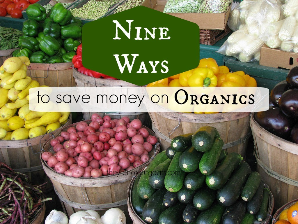 Nine Ways to Save Money on Organics
